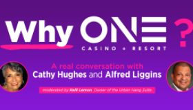 Why ONE Casino + Resort? A Real conversation with Cathy Hughes and Alfred Liggins